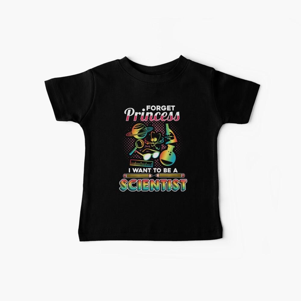 Vergiss Prinzessin, ich möchte ein Wissenschaftler sein Baby T-Shirt