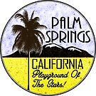 Palm Springs California Playground of the Stars Desert Vacation by MyHandmadeSigns