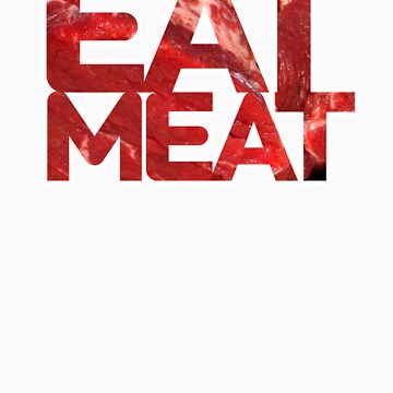 EAT MEAT by millytant