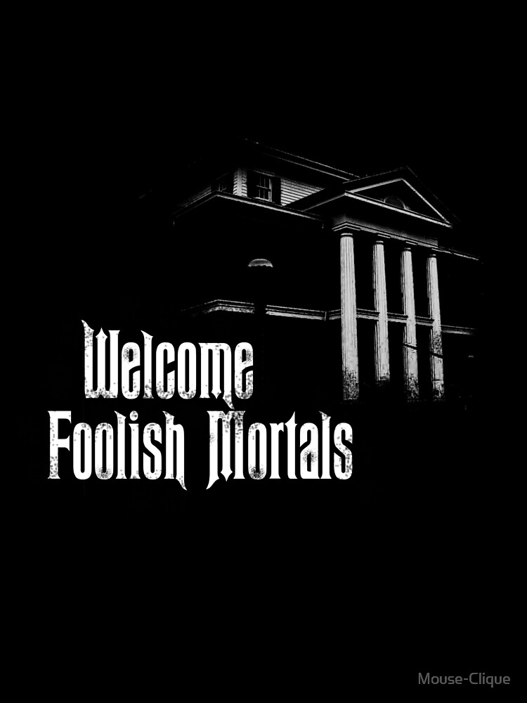 Welcome Foolish Mortals Alt. 1 by Mouse-Clique