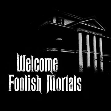 Welcome Foolish Mortals Alt. 1 by Mouse-Clique