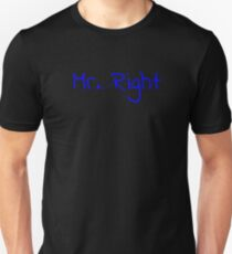 Mr. (almost never) Right T-Shirt