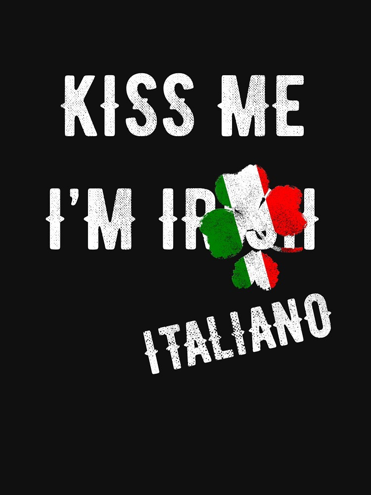 d1cf7e819 Kiss Me I'm Italian St Patrick's Day Irish Italia