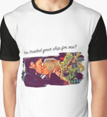 You Traded Your Ship For Me? Graphic T-Shirt