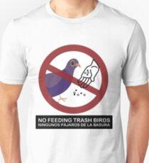 No Feeding Trash Birds T-Shirt
