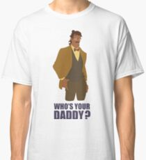 WHO'S YOUR DADDY? - HUGO VEGA Classic T-Shirt