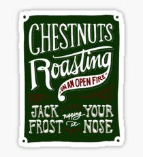 Chestnuts Roasting on an Open Fire Sticker