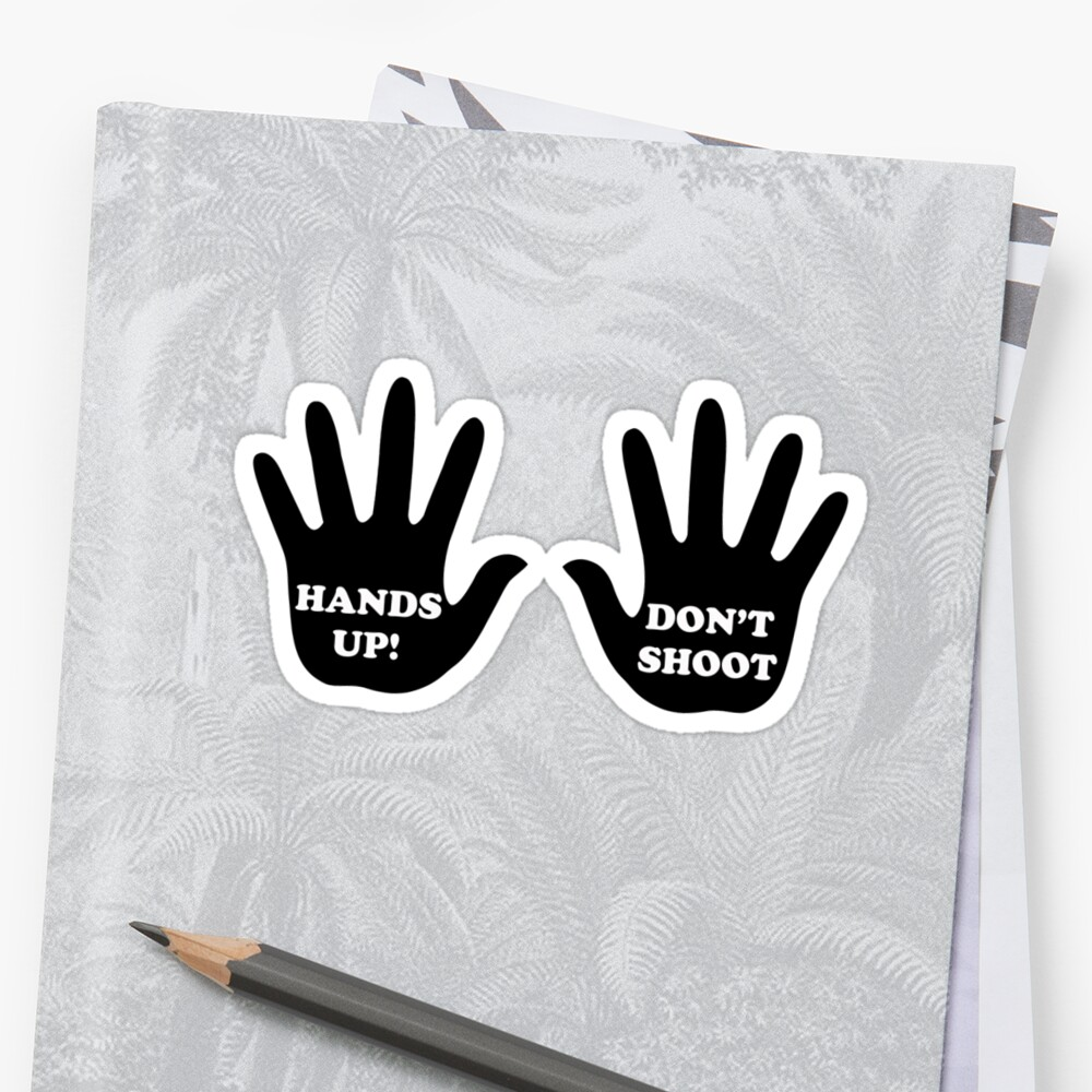 Hands Up Don't Shoot Civil Rights  by 8675309