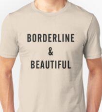 Borderline & Beautiful Unisex T-Shirt