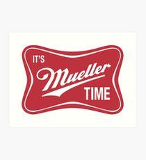 It's Mueller Time Art Print