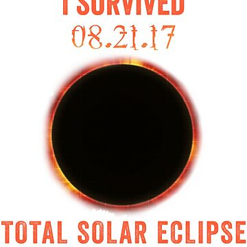 Total Solar Eclipse 2017 Funny Quote Cool Novelty T-Shirt by arnaldog