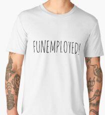 FUNEMPLOYED! Men's Premium T-Shirt