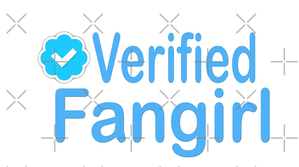 Verified Fangirl by Leyzel