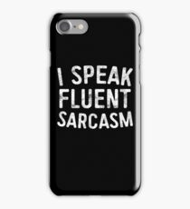 I Speak Fluent Sarcasm iPhone Case/Skin