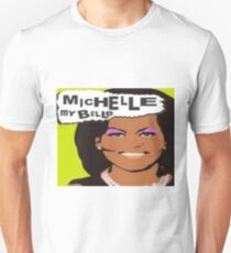 Michelle my Belle T-Shirt T-Shirt