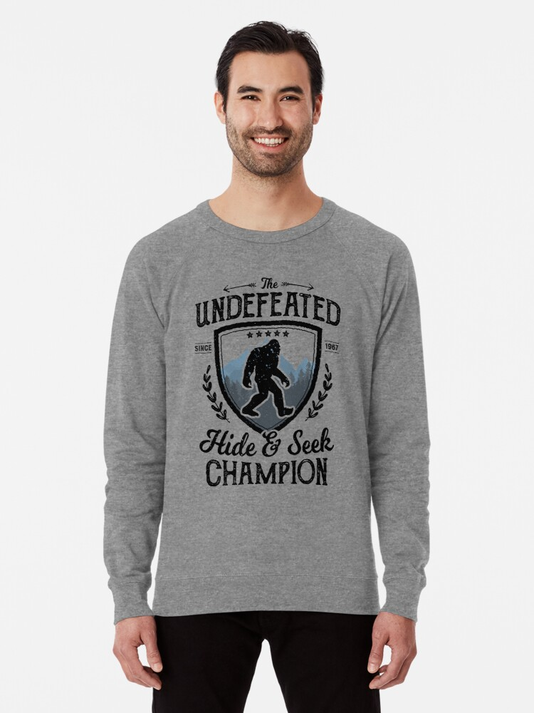 be8c9e54381c Bigfoot Undefeated Hide and Seek Champion Sasquatch T Shirt Lightweight  Sweatshirt