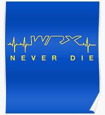 WRX Never Die Poster