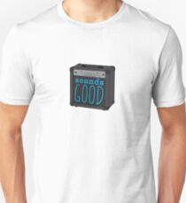 Sounds good Unisex T-Shirt