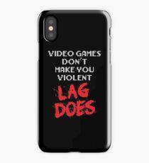 Video Games Don't Make You Violent - Lag Does iPhone Case