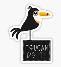 Toucan do it !! VRS2 Sticker