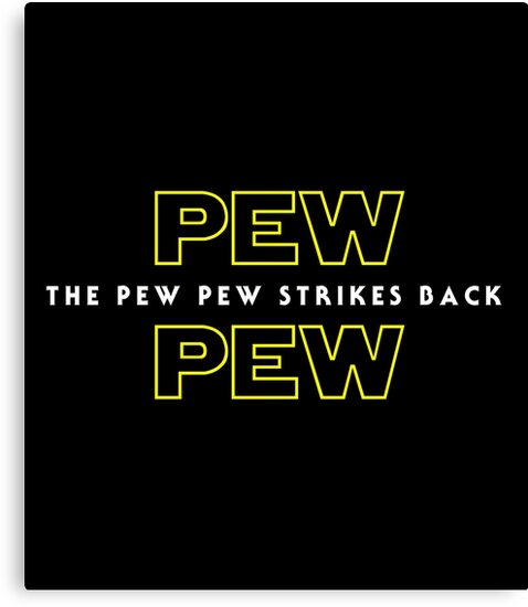 The Pew Pew Strikes Back by Total-Cult