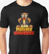 Bad Mother Chucker Unisex T-Shirt