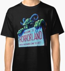 Welcome to Horrorland Classic T-Shirt