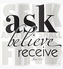 ask, believe, receive Poster