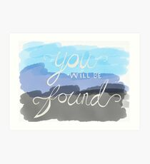 You Will Be Found- Dear Evan Hansen   Art Print
