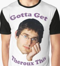 Gotta Get -Louis Theroux Graphic T-Shirt