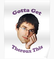 Gotta Get -Louis Theroux Poster