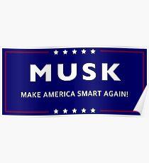 Musk - Make America Smart Again! Poster