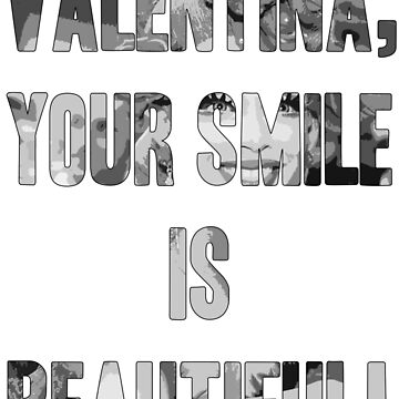 Valentina Your Smile is Beautiful by beccacook1