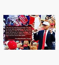"""President Trump - """"Putting Dreams Into Action"""" Inspirational Quote Photographic Print"""