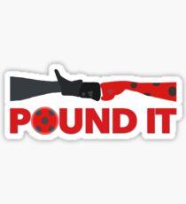 Pound It Sticker