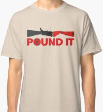 Pound It Classic T-Shirt