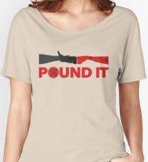 Pound It Women's Relaxed Fit T-Shirt