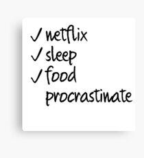 Netflix, Sleep, Food, Procrastinate Canvas Print