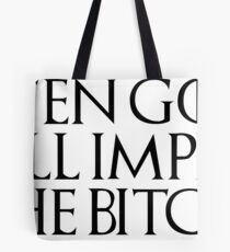 Game Of Thrones Bron Quote Tote Bag