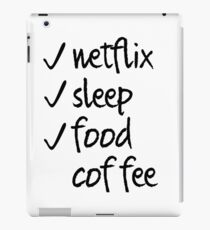 Netflix, Sleep, Food, Coffee iPad Case/Skin