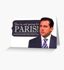 Michael Scott Funny - You're Not Going To Paris! - Devil Wears Prada - The Office Greeting Card