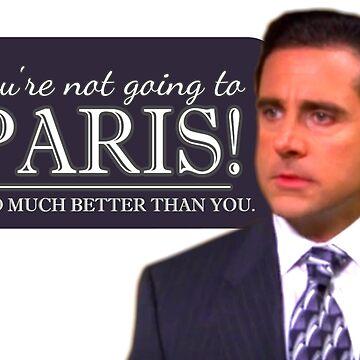 Michael Scott Funny - You're Not Going To Paris! - Devil Wears Prada - The Office by sbaldesco