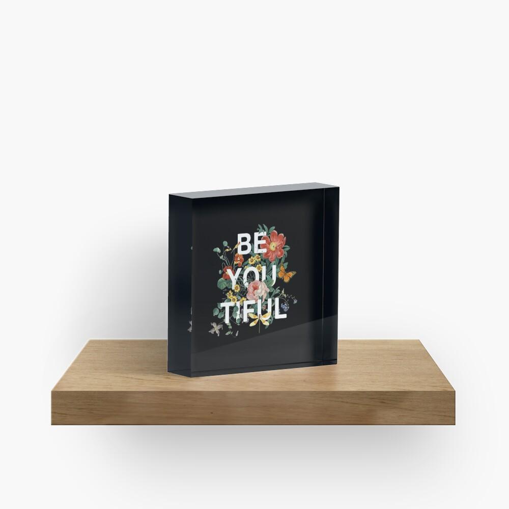 Be You Tiful Acrylic Block