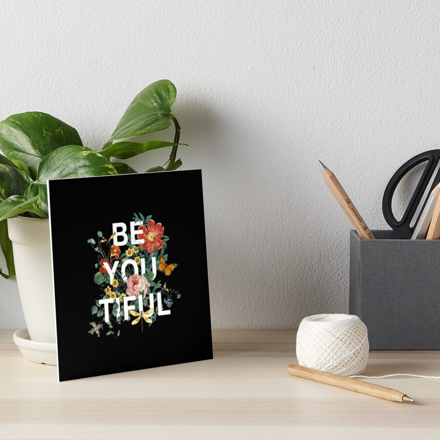 Be You Tiful Art Board Print