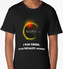 Total Solar Eclipse August 21 2017 Graphic T-Shirt I was there it was totality awesome T-Shirt Long T-Shirt