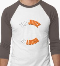 THE JUICE IS LOOSE Men's Baseball ¾ T-Shirt