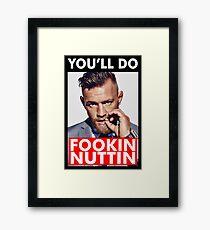 Mcgregor Says Fookin Nuttin Framed Print