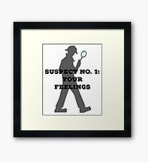 Suspect No. 1: Your Feelings Framed Print