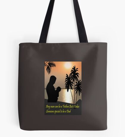 Special message for my Dad (1341 Views) Tote Bag