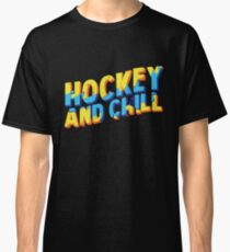 Hockey And Chill Player Sport Classic T-Shirt